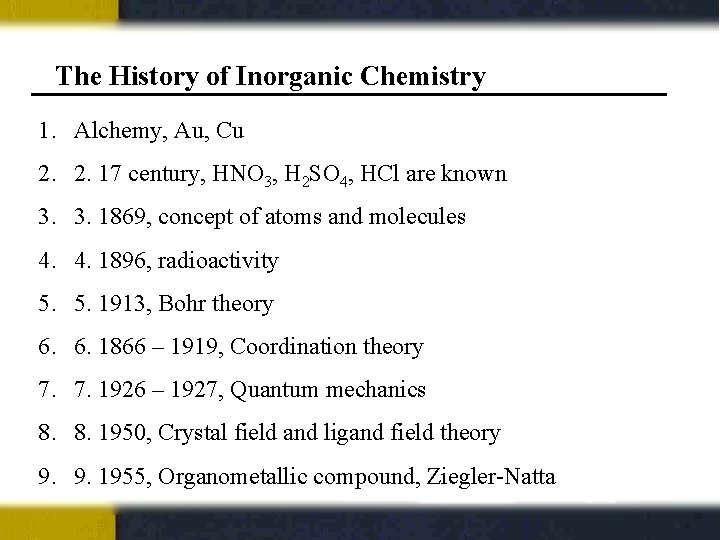The History of Inorganic Chemistry 1. Alchemy, Au, Cu 2. 2. 17 century, HNO