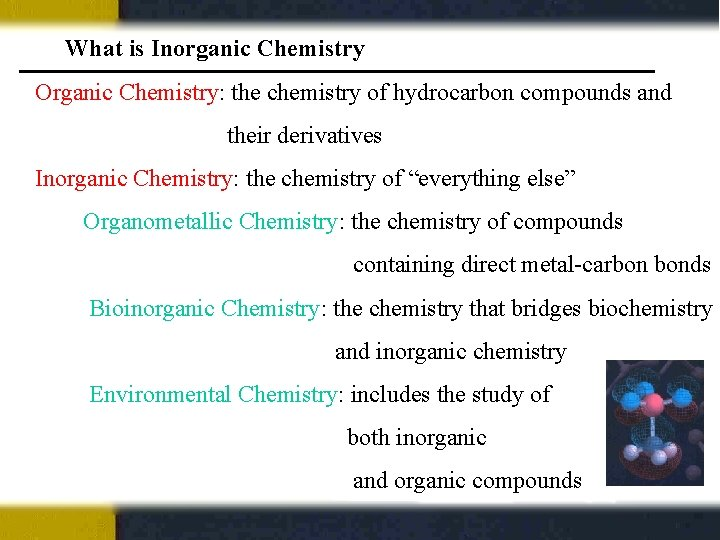 What is Inorganic Chemistry Organic Chemistry: the chemistry of hydrocarbon compounds and their derivatives