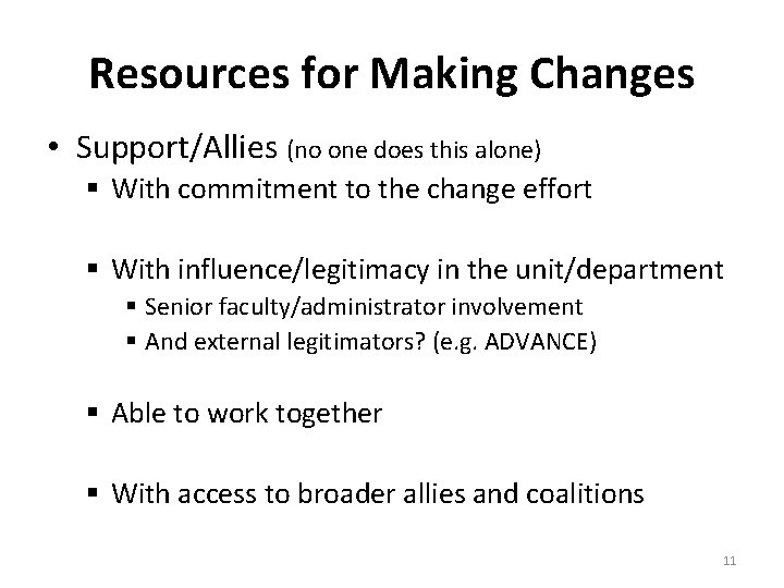 Resources for Making Changes • Support/Allies (no one does this alone) § With commitment