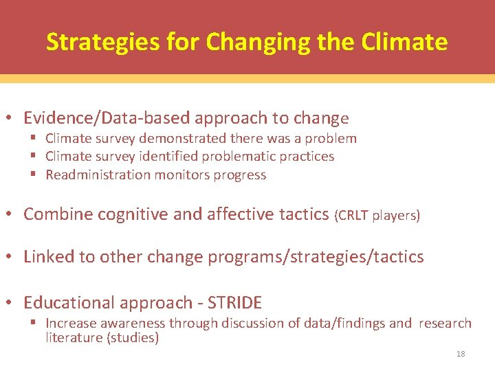 Strategies for Changing the Climate • Evidence/Data-based approach to change § Climate survey demonstrated