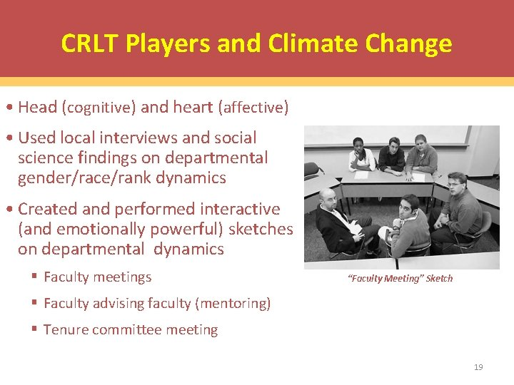 CRLT Players and Climate Change • Head (cognitive) and heart (affective) • Used local