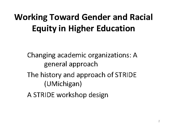 Working Toward Gender and Racial Equity in Higher Education Changing academic organizations: A general