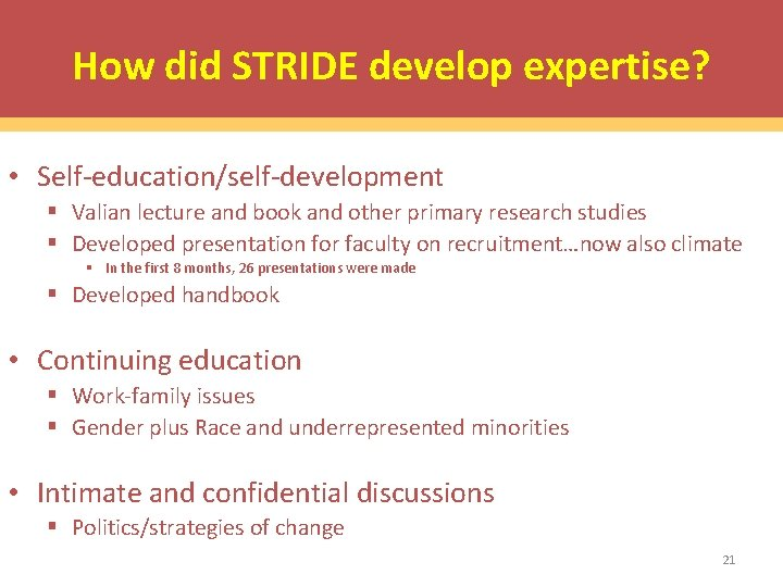 How did STRIDE develop expertise? • Self-education/self-development § Valian lecture and book and other