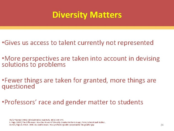 Diversity Matters • Gives us access to talent currently not represented • More perspectives
