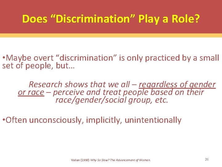 """Does """"Discrimination"""" Play a Role? • Maybe overt """"discrimination"""" is only practiced by a"""
