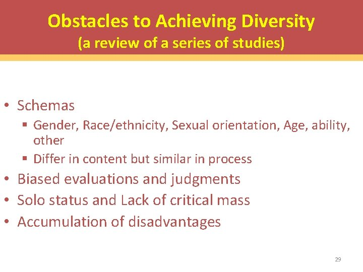 Obstacles to Achieving Diversity (a review of a series of studies) • Schemas §