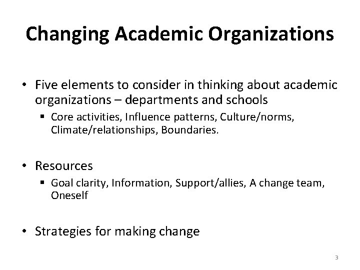 Changing Academic Organizations • Five elements to consider in thinking about academic organizations –