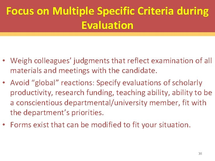 Focus on Multiple Specific Criteria during Evaluation • Weigh colleagues' judgments that reflect examination