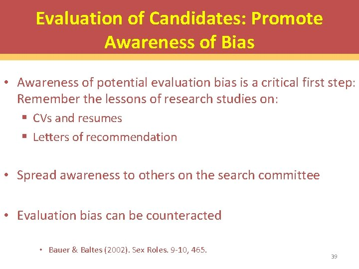 Evaluation of Candidates: Promote Awareness of Bias • Awareness of potential evaluation bias is