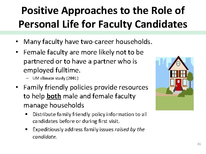 Positive Approaches to the Role of Personal Life for Faculty Candidates • Many faculty