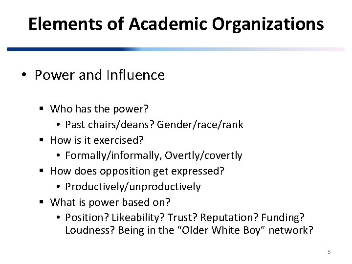 Elements of Academic Organizations • Power and Influence § Who has the power? •