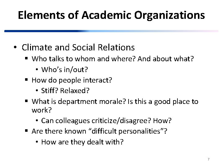 Elements of Academic Organizations • Climate and Social Relations § Who talks to whom