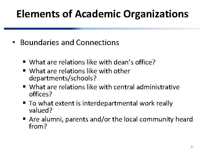 Elements of Academic Organizations • Boundaries and Connections § What are relations like with