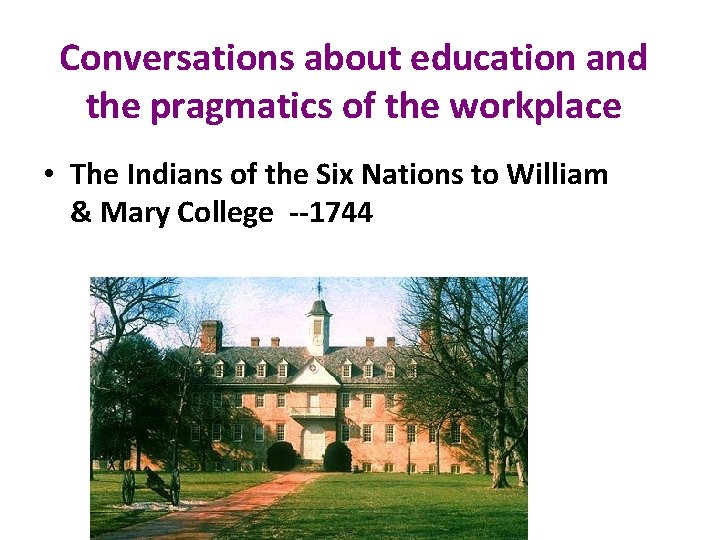 Conversations about education and the pragmatics of the workplace • The Indians of the