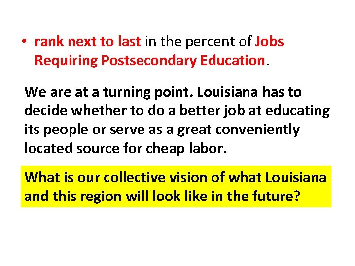 • rank next to last in the percent of Jobs Requiring Postsecondary Education.