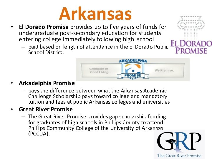 Arkansas • El Dorado Promise provides up to five years of funds for undergraduate