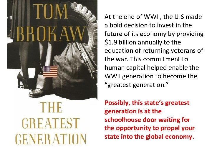 At the end of WWII, the U. S made a bold decision to invest