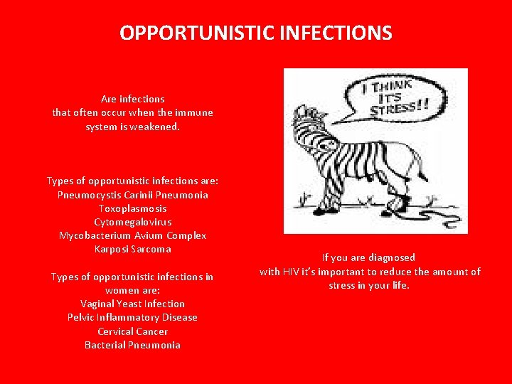 OPPORTUNISTIC INFECTIONS Are infections that often occur when the immune system is weakened. Types