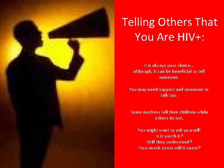 Telling Others That You Are HIV+: It is always your choice… although, it can