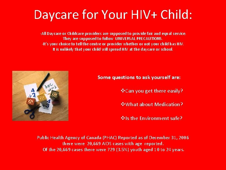 Daycare for Your HIV+ Child: -All Daycare or Childcare providers are supposed to provide