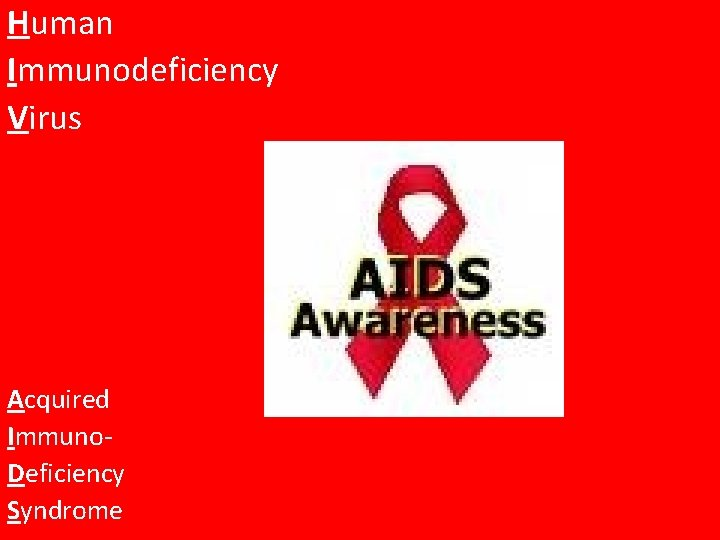 Human Immunodeficiency Virus Acquired Immuno. Deficiency Syndrome