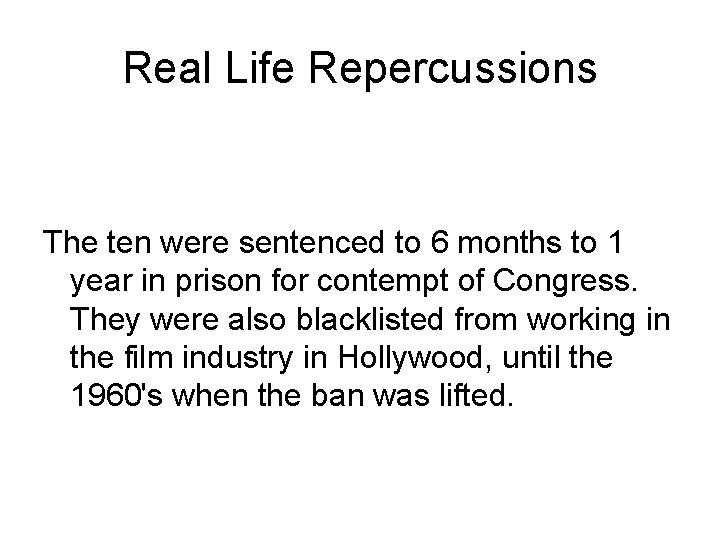 Real Life Repercussions The ten were sentenced to 6 months to 1 year in
