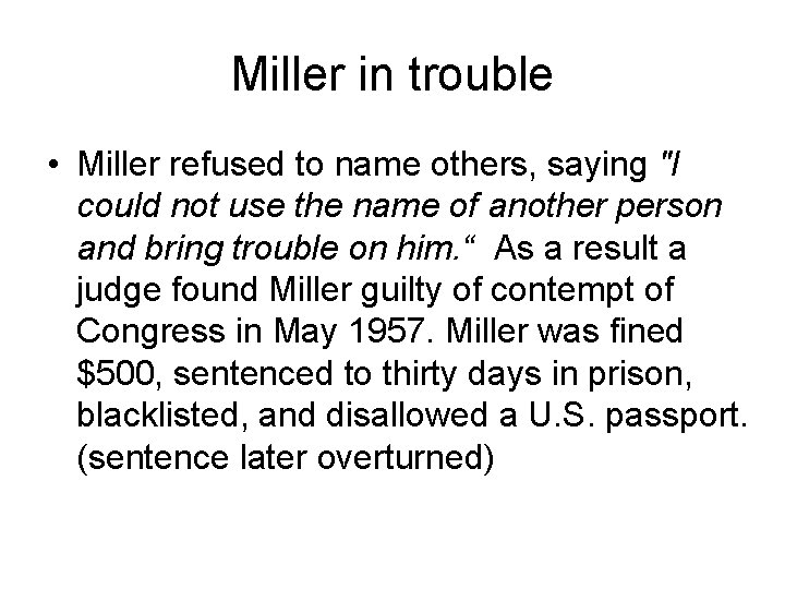 """Miller in trouble • Miller refused to name others, saying """"I could not use"""