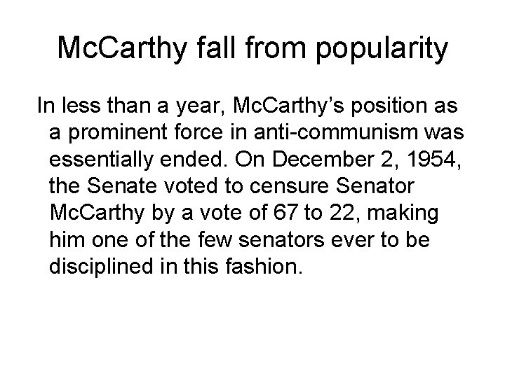 Mc. Carthy fall from popularity In less than a year, Mc. Carthy's position as