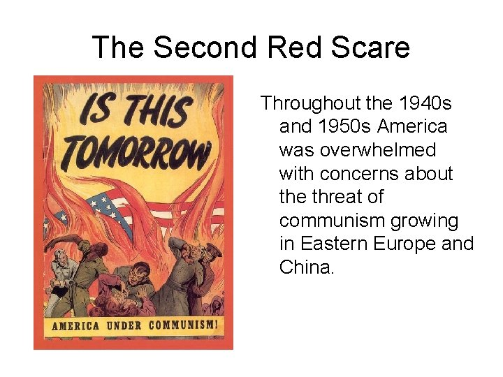 The Second Red Scare Throughout the 1940 s and 1950 s America was overwhelmed