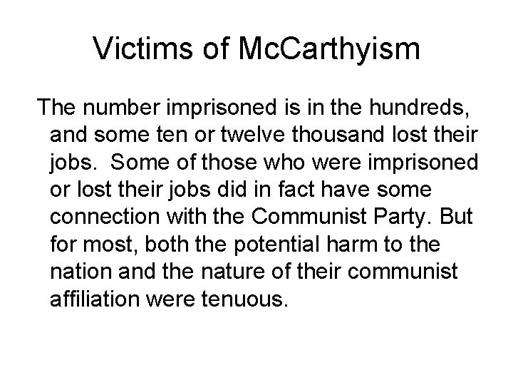 Victims of Mc. Carthyism The number imprisoned is in the hundreds, and some ten