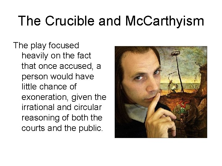 The Crucible and Mc. Carthyism The play focused heavily on the fact that once