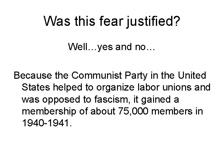 Was this fear justified? Well…yes and no… Because the Communist Party in the United