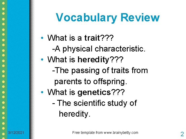 Vocabulary Review • What is a trait? ? ? -A physical characteristic. • What