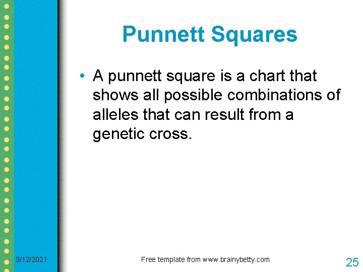 Punnett Squares • A punnett square is a chart that shows all possible combinations