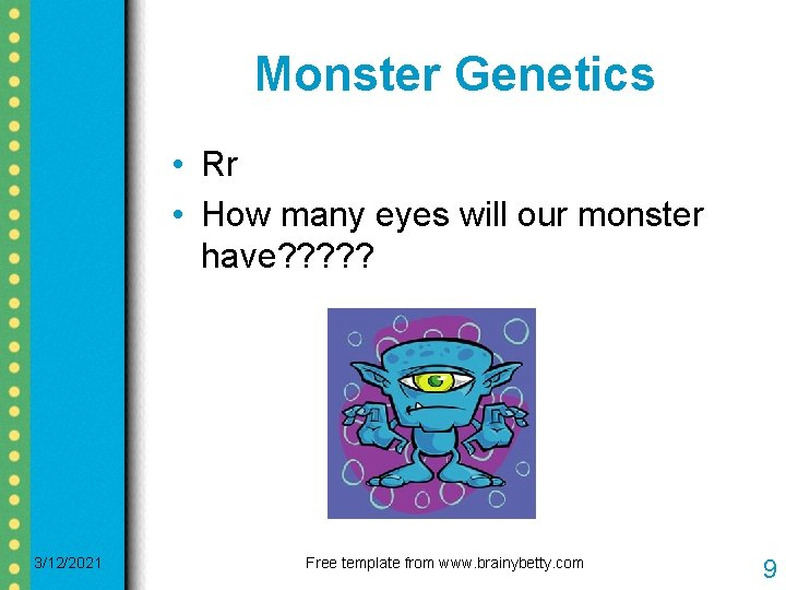 Monster Genetics • Rr • How many eyes will our monster have? ? ?