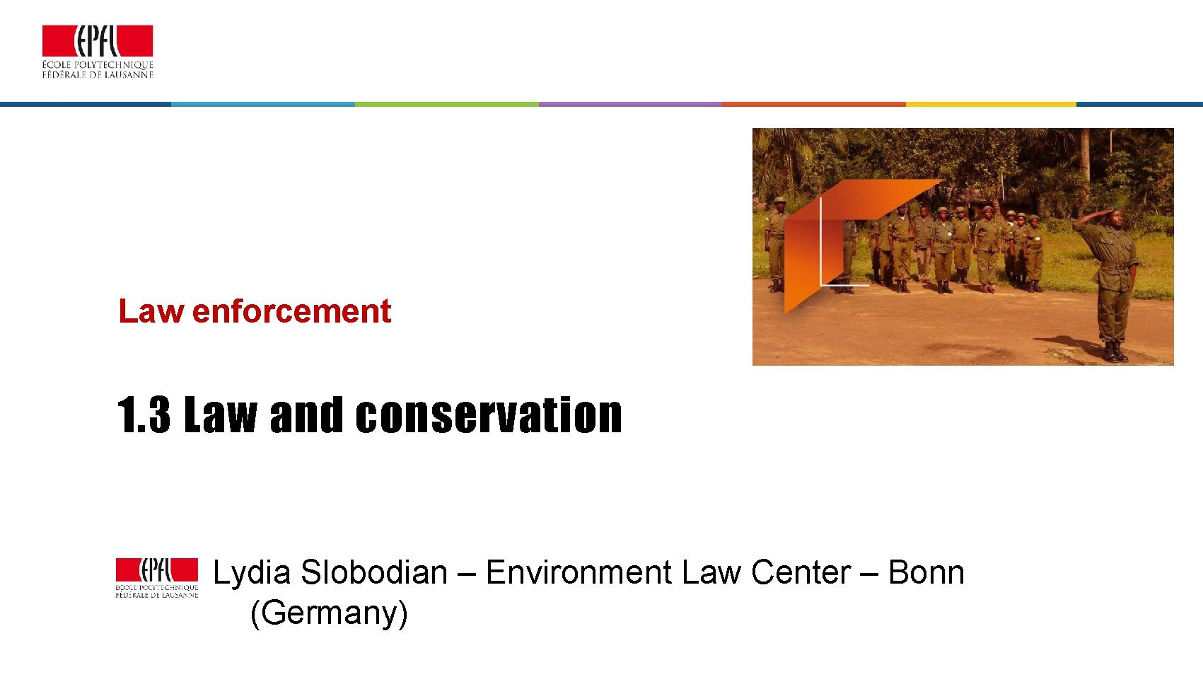 Law enforcement 1. 3 Law and conservation Lydia Slobodian – Environment Law Center –