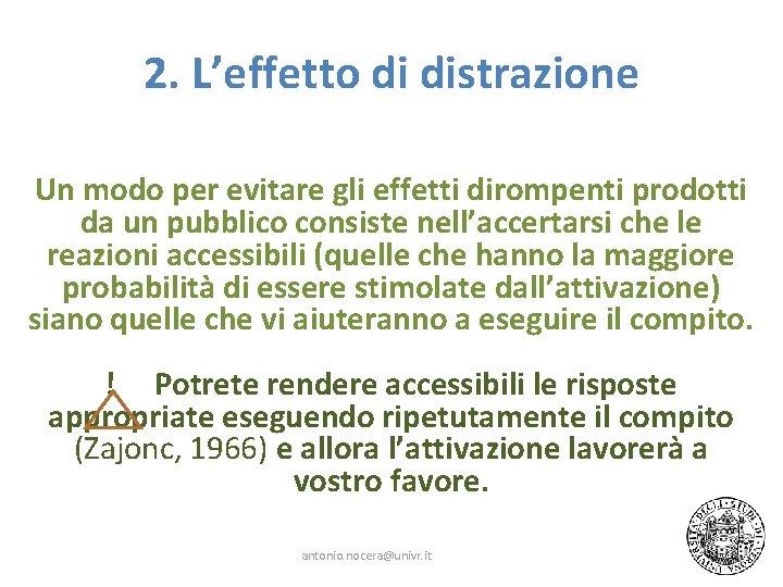 2. L'effetto di distrazione Un modo per evitare gli effetti dirompenti prodotti da un