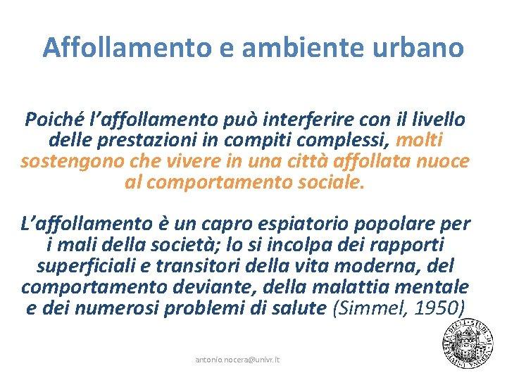 Affollamento e ambiente urbano Poiché l'affollamento può interferire con il livello delle prestazioni in