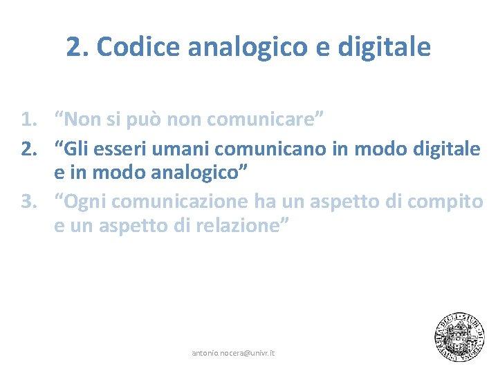"""2. Codice analogico e digitale 1. """"Non si può non comunicare"""" 2. """"Gli esseri"""