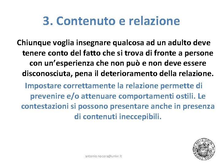 3. Contenuto e relazione Chiunque voglia insegnare qualcosa ad un adulto deve tenere conto