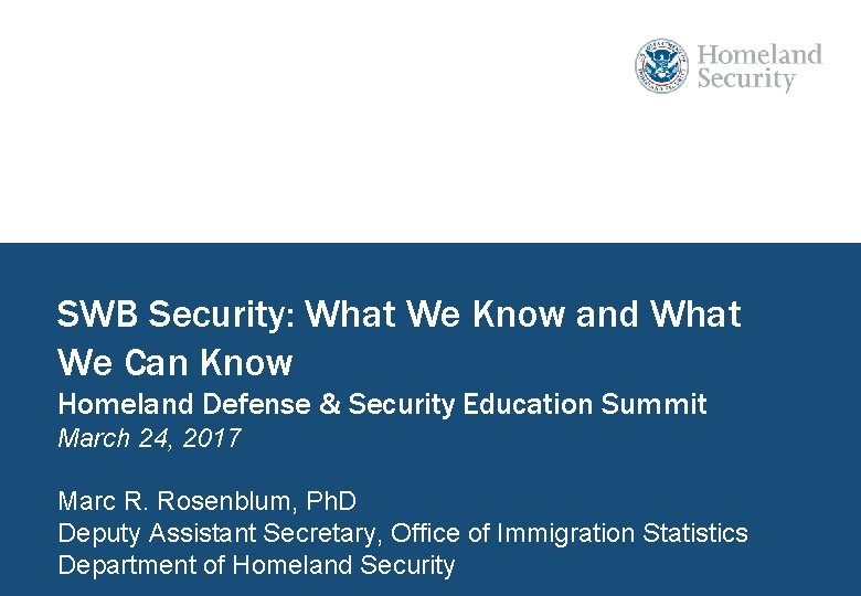 SWB Security: What We Know and What We Can Know Homeland Defense & Security