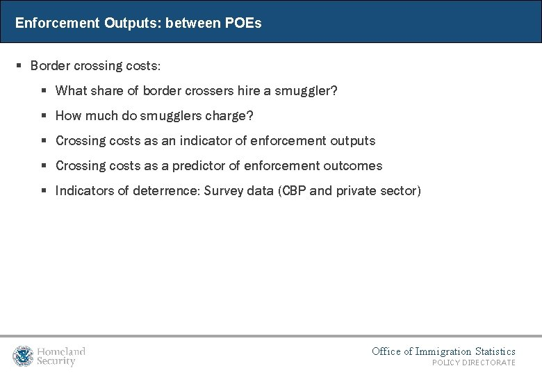 Enforcement Outputs: between POEs § Border crossing costs: § What share of border crossers