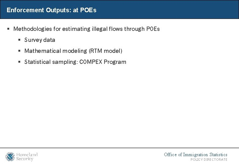 Enforcement Outputs: at POEs § Methodologies for estimating illegal flows through POEs § Survey