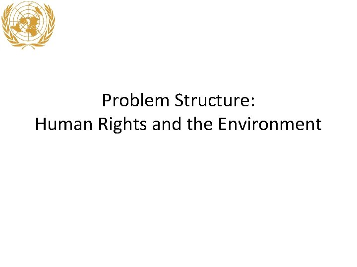 Problem Structure: Human Rights and the Environment