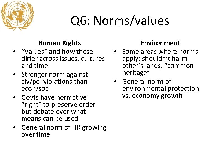 """Q 6: Norms/values • • Human Rights """"Values"""" and how those differ across issues,"""