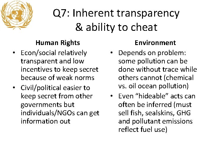 Q 7: Inherent transparency & ability to cheat Human Rights • Econ/social relatively transparent