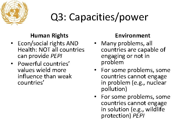 Q 3: Capacities/power Human Rights • Econ/social rights AND Health: NOT all countries can