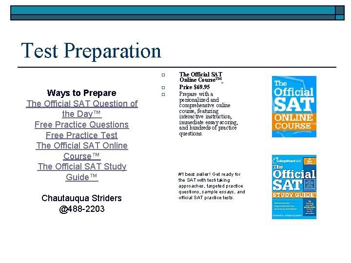 Test Preparation o Ways to Prepare The Official SAT Question of the Day™ Free