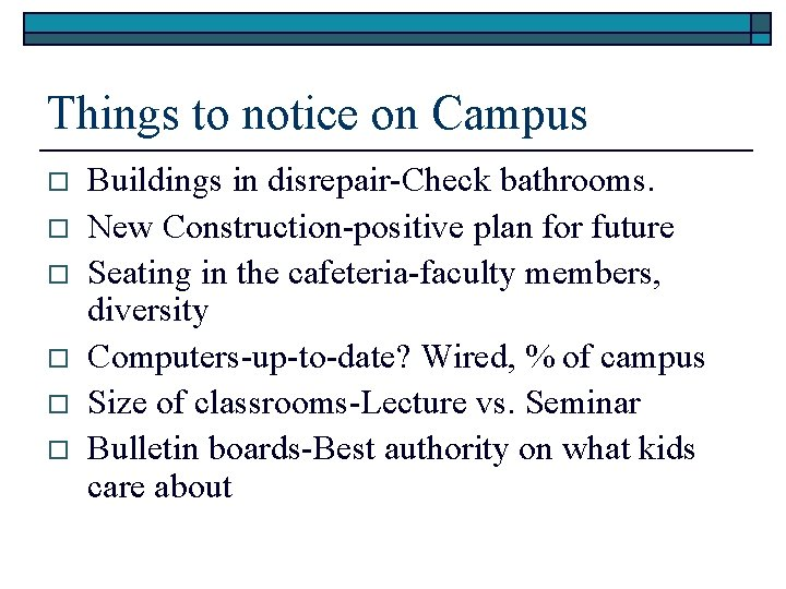 Things to notice on Campus o o o Buildings in disrepair-Check bathrooms. New Construction-positive