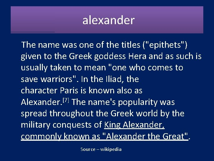 """alexander The name was one of the titles (""""epithets"""") given to the Greek"""